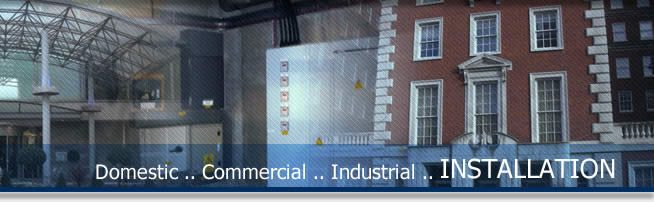 Domestic .. Commercial .. Industrial .. Installation